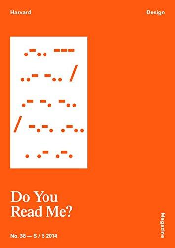 9780991611713: Harvard Design Magazine 38 Spring/Summer 2014: Do you Read Me?