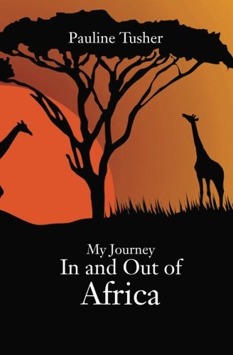 9780991617449: My Journey In and Out of Africa