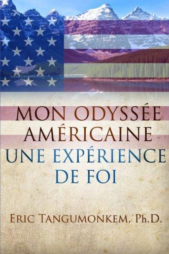 9780991622528: Mon Odyssée Américaine: une expérience de foi (French Edition)