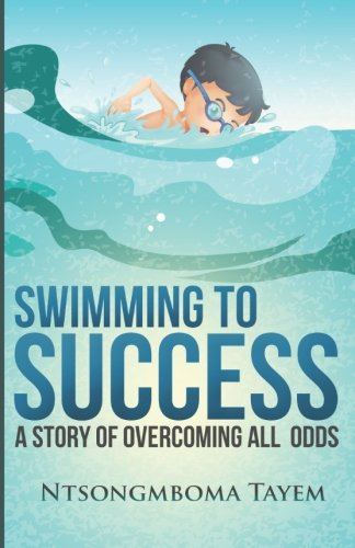 9780991622542: Swimming to Success: A story of Overcoming all Odds