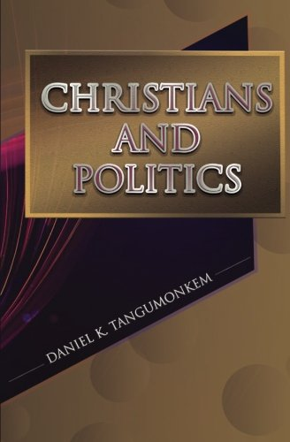 9780991622573: Christians and Politics
