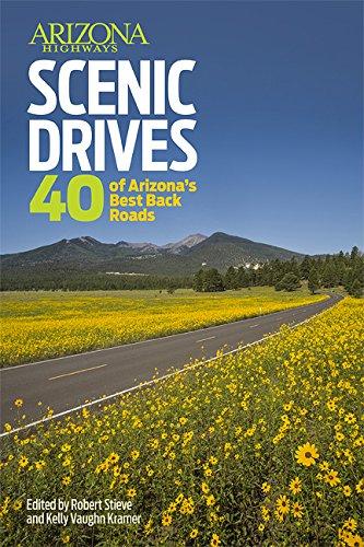 Arizona Highways Scenic Drives: 40 Of The: Robert Stieve and
