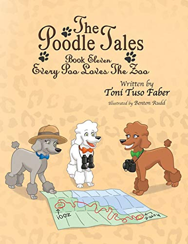 9780991623037: The Poodle Tales: Book Eleven: Every Poo Loves the Zoo