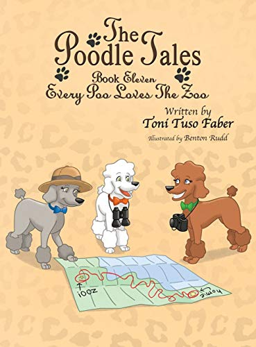 9780991623044: The Poodle Tales: Book Eleven: Every Poo Loves the Zoo