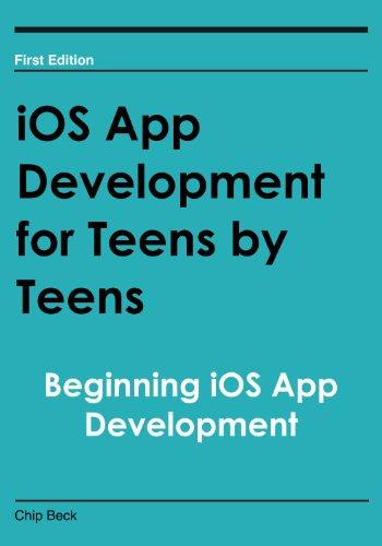 9780991625604: iOS App Development for Teens by Teens: Beginning iOS App Development