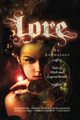 9780991632015: Lore: Tales of Myth and Legend Retold
