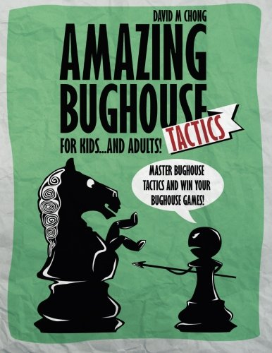 Amazing Bughouse Tactics for Kids...and Adults!: Chong, David M