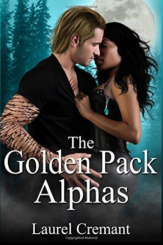 9780991635740: The Golden Pack Alphas: A Paranormal Romance