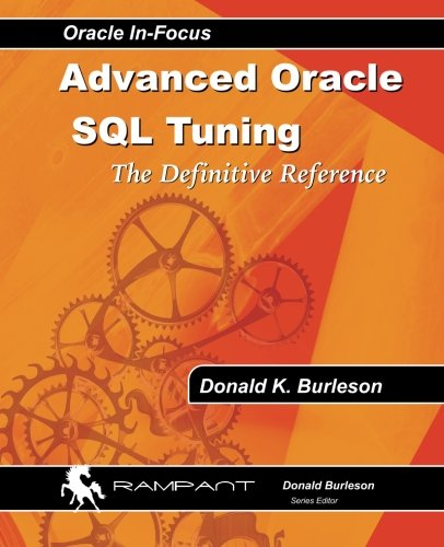 9780991638604: Advanced Oracle SQL Tuning: The Definitive Reference