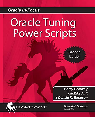 9780991638642: Oracle Tuning Power Scripts: With 100+ High Performance SQL Scripts: Volume 10 (Oracle In-Focus)