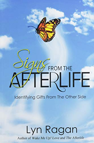 9780991641499: Signs From The Afterlife: Identifying Gifts From The Other Side
