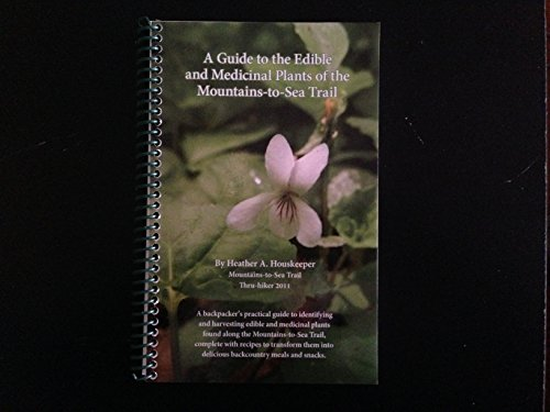 9780991646609: Guide to the Edible and Medicinal Plants of the Mountains-To-Sea Trail