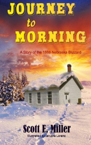 9780991651313: Journey to Morning: A Story of the 1888 Nebraska Blizzard