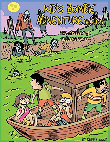 Kid's Zombie Adventures Series: The Mystery of Sellers Lake: Berry Wood