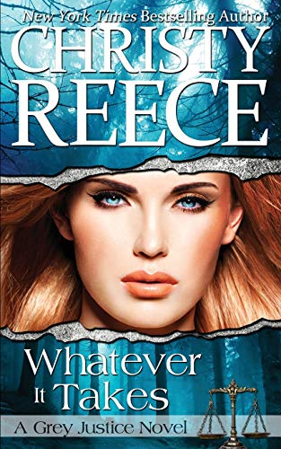9780991658497: Whatever It Takes: A Grey Justice Novel (Volume 2)