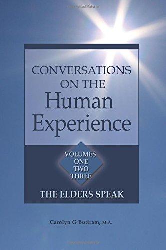 Conversations on the Human Experience: The Elders Speak: Carolyn Gardner Buttram MA