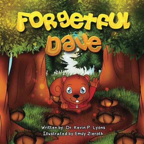 9780991659678: Forgetful Dave: A Story about Understanding and Appreciating The Special People in Our Lives (US Version)