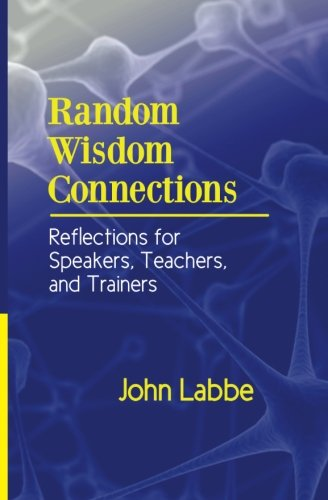 9780991660407: Random Wisdom Connections: Reflections for Speakers, Teachers, and Trainers