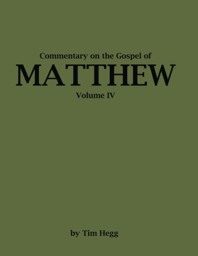 9780991663934: Commentary on The Gospel of Matthew (Commentary on the Book of Matthew) (Volume 4)