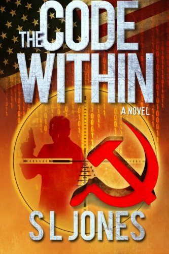 The Code Within: A Thriller (Trent Turner Series) (Volume 1): Jones, S. L.