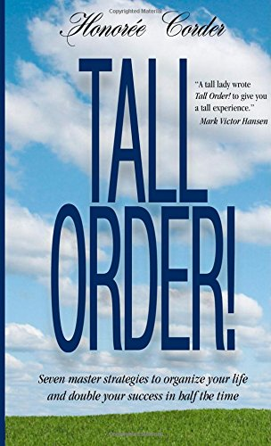 9780991669684: Tall Order!: Seven master strategies to organize your life and double your success in half the time