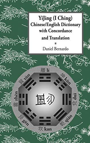 Yijing (I Ching) Chinese/English Dictionary with Concordance: Daniel Claudio Bernardo