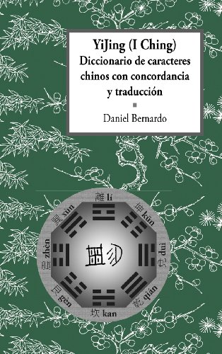 9780991670918: YiJing (I Ching) Diccionario de caracteres chinos con concordancia y traducción (Spanish Edition)