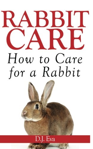 9780991690343: Rabbit Care: How to Care for a Rabbit