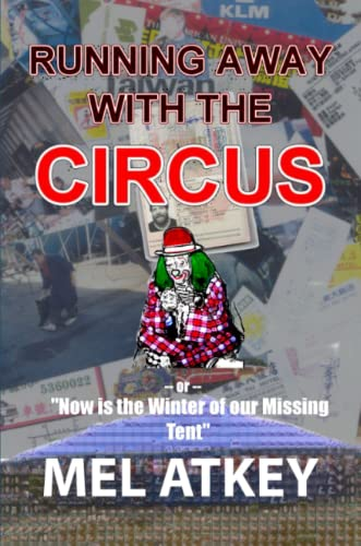 9780991695713: Running Away with the Circus (or,