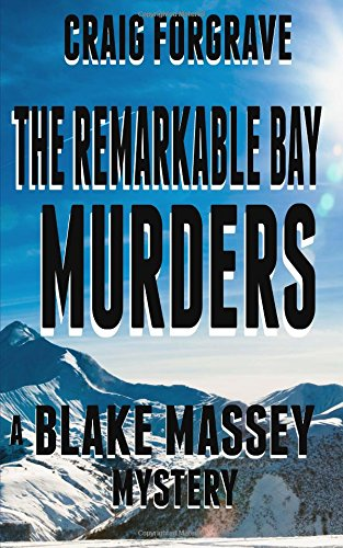 9780991702039: The Remarkable Bay Murders: A Blake Massey Mystery