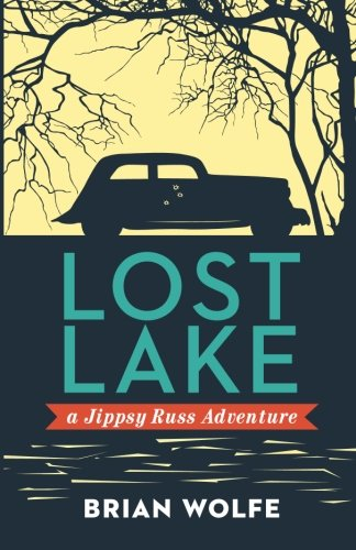 Lost Lake A Jippsy Russ Adventure: Wolfe, Brian