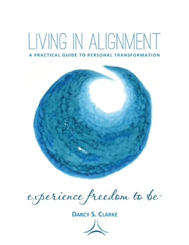 Living In Alignment: A Practical Guide To Personal Transformation