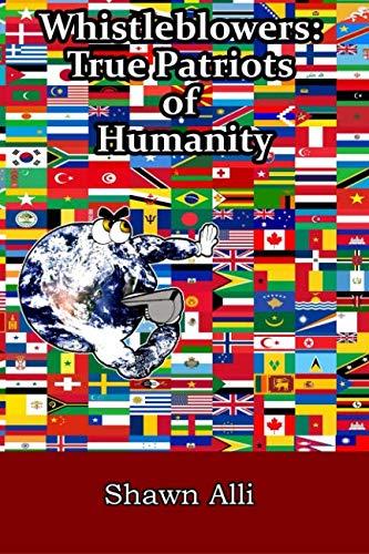Whistleblowers: True Patriots of Humanity: Alli, Shawn