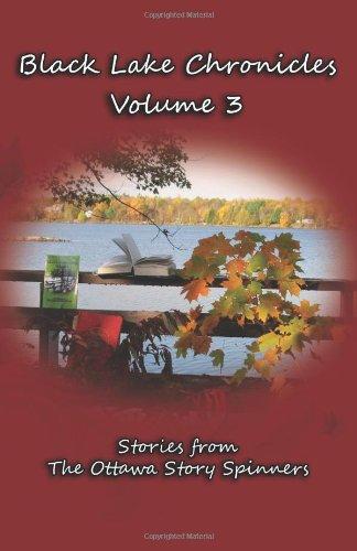 Black Lake Chronicles - Volume 3: Jennings, Susan A., Raina, Anne, Nidd, Kathi, Myres, Rita, Myres,...