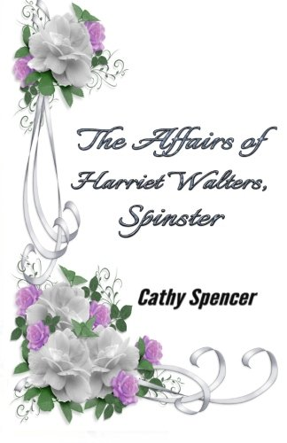 9780991725977: The Affairs of Harriet Walters, Spinster