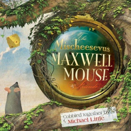 9780991740604: The Mischeesevus Maxwell Mouse & Friends (Volume 1)
