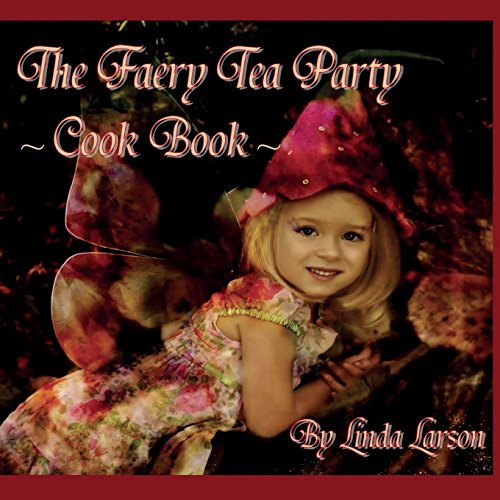 9780991747061: The Faery Tea Party Cook Book: The Faery Tea Party Cook Book (UK Recipes version)