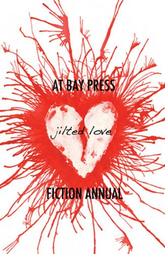 Jilted Love (At Bay Press Fiction Annual): Crust, John; Marshall,