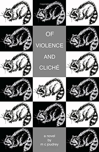 Of Violence and Cliché Format: Trade Paper: Joudrey, M.C.