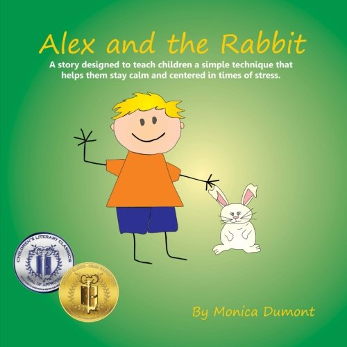 9780991761128: Alex and the Rabbit: A story designed to teach children simple techniques that help them stay calm and centered in times of stress. Giving the child ... Personal Development Series) (Volume 3)