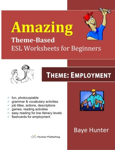 9780991764143: Amazing Theme-based ESL Worksheets for beginners -Theme: Employment