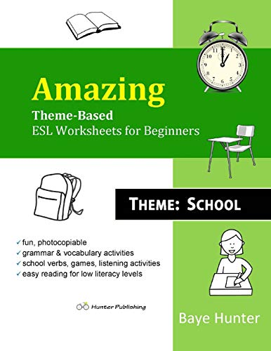 9780991764181: Amazing Theme-Based ESL Worksheets for Beginners. Theme: School