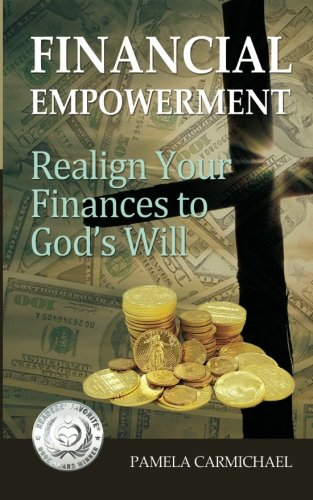 9780991785001: Financial Empowerment: Realign Your Finances to God's Will