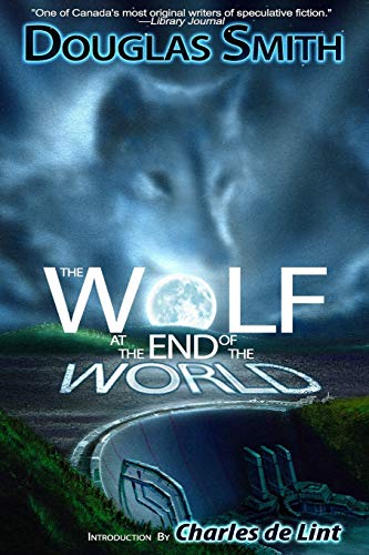 9780991800735: The Wolf at the End of the World