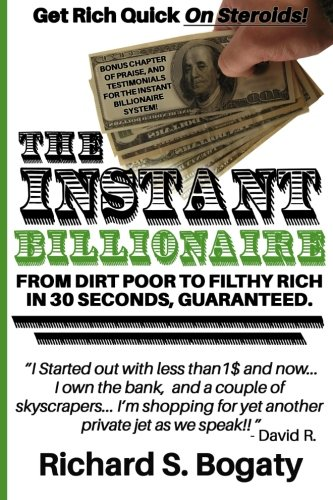 9780991809288: The Instant Billionaire - From Dirt Poor to Filthy Rich: [Novelty Notebook]