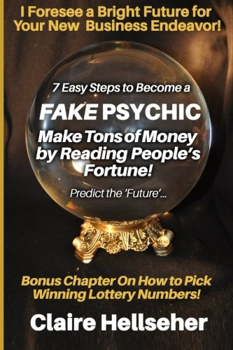 9780991809295: 7 Easy Steps to Become a Fake Psychic: [Novelty Notebook]