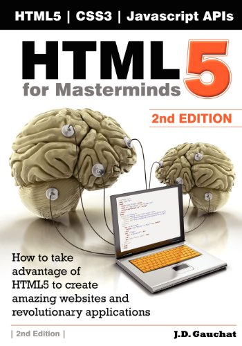 HTML5 for Masterminds, 2nd Edition: J. D. Gauchat
