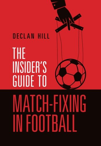 9780991823857: The Insider's Guide to Match-Fixing in Football