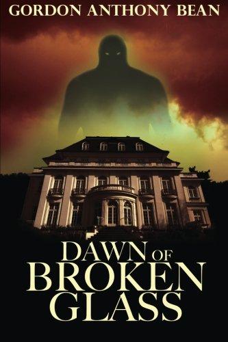 9780991827541: Dawn of Broken Glass