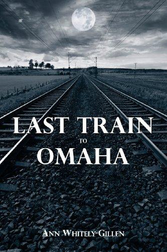Last Train to Omaha: Whitely-Gillen, Ann